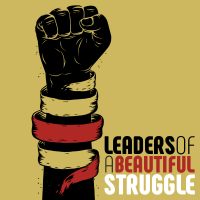 Leaders of a Beautiful Struggle